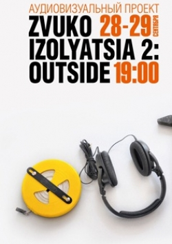 ZVUKOIZOLYATSIA 2: OUTSIDE