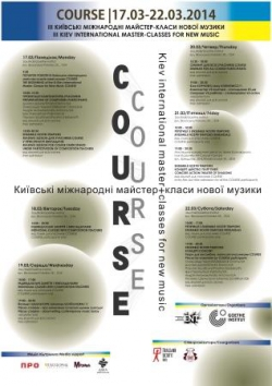 17-22 March 2014 - III Kiev international master-classes for new music COURSE